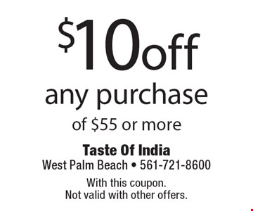 $10offany purchaseof $55 or more. With this coupon. Not valid with other offers.