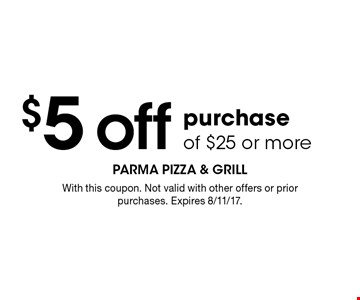 $5 off purchase of $25 or more. With this coupon. Not valid with other offers or prior purchases. Expires 8/11/17.