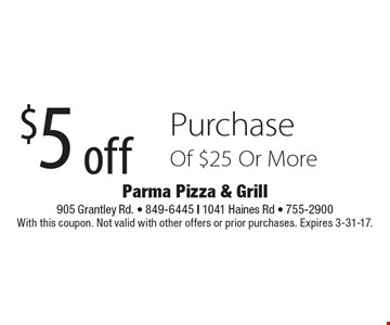 $5 off Purchase Of $25 Or More. With this coupon. Not valid with other offers or prior purchases. Expires 3-31-17.