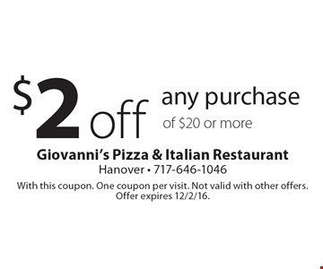 $2 off any purchase of $20 or more. With this coupon. One coupon per visit. Not valid with other offers. Offer expires 12/2/16.