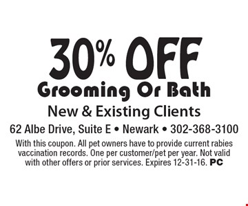 30% Off Grooming Or Bath. New & Existing Clients. With this coupon. All pet owners have to provide current rabies vaccination records. One per customer/pet per year. Not valid with other offers or prior services. Expires 12-31-16. PC