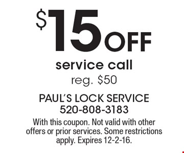 $15 Off service call reg. $50. With this coupon. Not valid with other offers or prior services. Some restrictions apply. Expires 12-2-16.