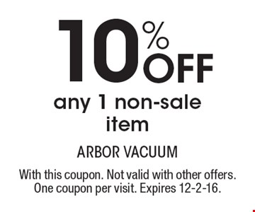10% Off any 1 non-sale item. With this coupon. Not valid with other offers. One coupon per visit. Expires 12-2-16.
