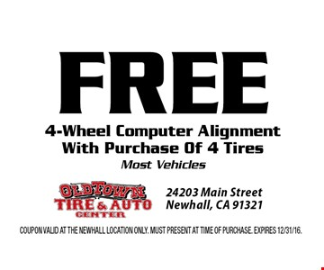 FREE 4-Wheel Computer Alignment With Purchase Of 4 Tires. Most Vehicles. Coupon valid at the Newhall Location only. Must present at time of purchase. Expires 12/31/16.
