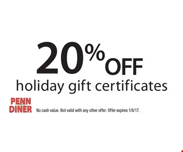 20% off holiday gift certificates. No cash value. Not valid with any other offer. Offer expires 1/6/17.