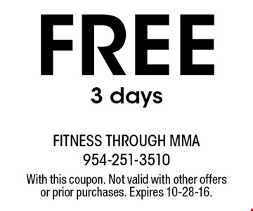 Free 3 days. With this coupon. Not valid with other offers or prior purchases. Expires 10-28-16.