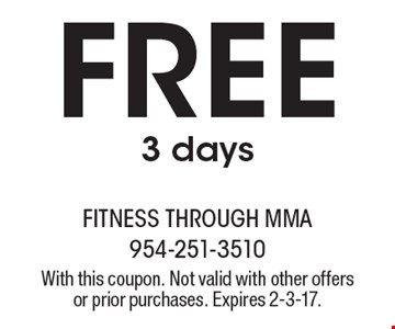 Free 3 days. With this coupon. Not valid with other offers or prior purchases. Expires 2-3-17.