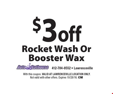 $3 Off Rocket Wash Or Booster Wax. With this coupon. VALID AT LAWRENCEVILLE LOCATION ONLY. Not valid with other offers. Expires 10/28/16. CM