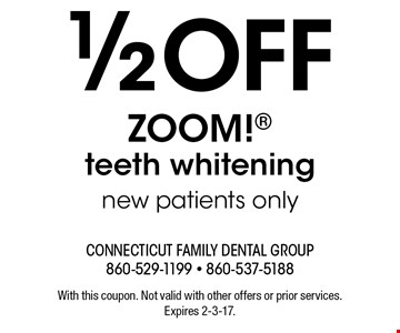 1/2 off ZOOM! teeth whitening new patients only. With this coupon. Not valid with other offers or prior services. Expires 2-3-17.