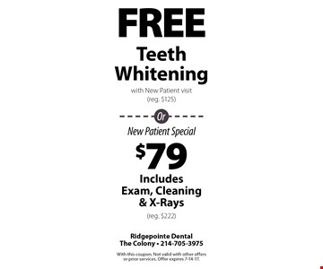 Free Teeth Whitening with New Patient visit (reg. $125) OR $79 Includes Exam, Cleaning & X-Rays (reg. $222). With this coupon. Not valid with other offers or prior services. Offer expires 7-14-17.