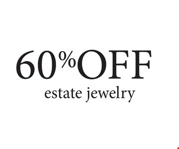 60% OFF estate jewelry. Expires 3/17/17.