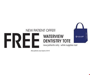 New Patient Offer. Free Waterview Dentistry Tote. New patients only - while supplies last. New patients only. Expires 2/3/17.