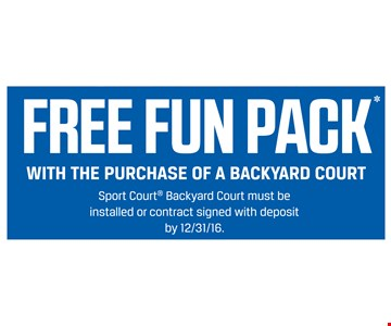 Free fun pack ($500 value) with the purchase of a backyard court. must be installed or contract signed with deposit by 12/31/16.