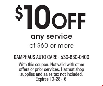 $10 Off any service of $60 or more. With this coupon. Not valid with other offers or prior services. Hazmat shop supplies and sales tax not included. Expires 10-28-16.