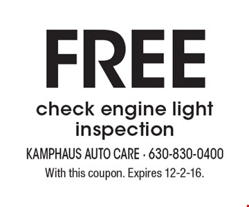 Free check engine light inspection. With this coupon. Expires 12-2-16.