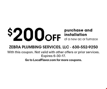 $200 Off purchase and installation of a new ac or furnace. With this coupon. Not valid with other offers or prior services. Expires 6-30-17. Go to LocalFlavor.com for more coupons.