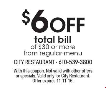 $6 Off total bill of $30 or more. From regular menu. With this coupon. Not valid with other offers or specials. Valid only for City Restaurant. Offer expires 11-11-16.