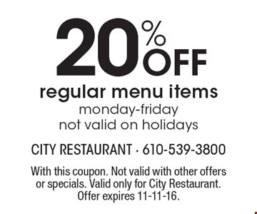 20% Off regular menu items. monday-friday. Not valid on holidays. With this coupon. Not valid with other offers or specials. Valid only for City Restaurant. Offer expires 11-11-16.