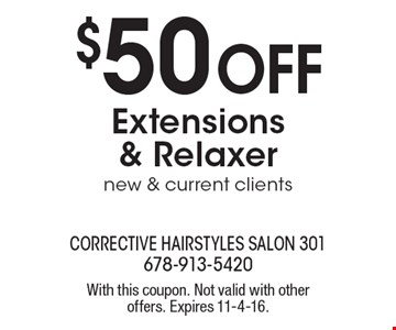 $50 Off Extensions& Relaxer new & current clients. With this coupon. Not valid with other offers. Expires 11-4-16.