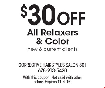 $30 Off All Relaxers& Color new & current clients. With this coupon. Not valid with other offers. Expires 11-4-16.