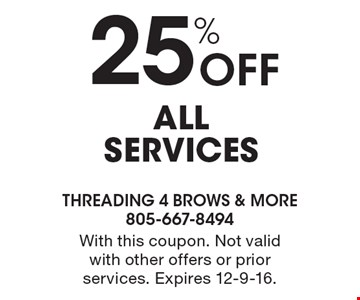25% Off all services. With this coupon. Not valid with other offers or prior services. Expires 12-9-16.