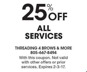 25% Off all services. With this coupon. Not valid with other offers or prior services. Expires 2-3-17.