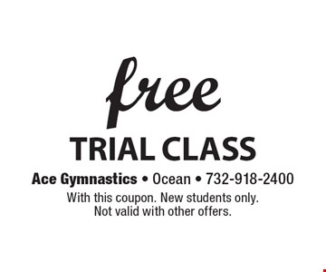 Free trial class. With this coupon. New students only. Not valid with other offers.