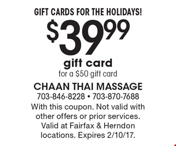 GIFT CARDS FOR THE HOLIDAYS! $39.99 gift card for a $50 gift card. With this coupon. Not valid with other offers or prior services. Valid at Fairfax & Herndon locations. Expires 2/10/17.
