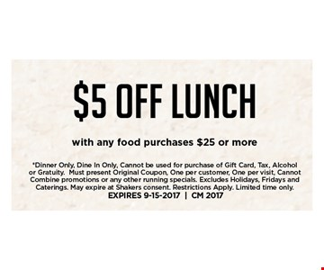 $5 Off Lunch with any food purchases $25 or more