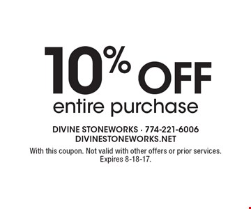10% off entire purchase. With this coupon. Not valid with other offers or prior services. Expires 8-18-17.