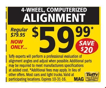 $59.99 4- Wheel, Computerized Alignment