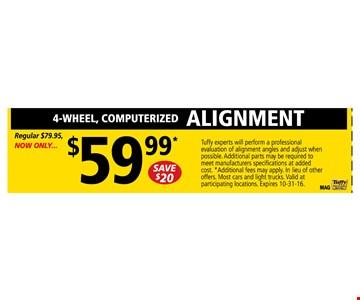 4-wheel Computerized Alignment  $59.99