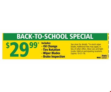 Back to School Special - $29.99 - Includes Oil Change, Tire Rotation, Wiper Blades, Brake Inspection