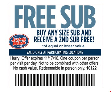 Free Sub buy any size sub and receive a 2nd sub free