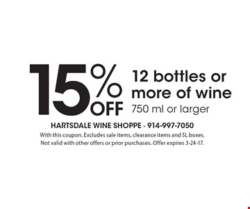 15% off 12 bottles or more of wine 750 ml or larger. With this coupon. Excludes sale items, clearance items and 5L boxes. Not valid with other offers or prior purchases. Offer expires 3-24-17.