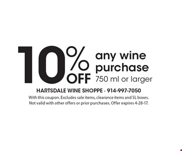 10% OFF any wine purchase 750 ml or larger. With this coupon. Excludes sale items, clearance items and 5L boxes. Not valid with other offers or prior purchases. Offer expires 4-28-17.