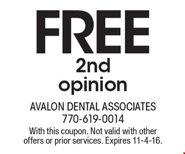 FREE 2nd opinion. With this coupon. Not valid with other offers or prior services. Expires 11-4-16.