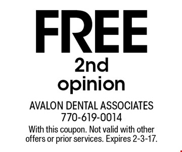 Free 2nd opinion. With this coupon. Not valid with other offers or prior services. Expires 2-3-17.
