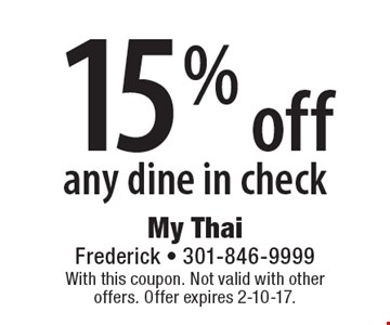 15%off any dine in check. With this coupon. Not valid with other offers. Offer expires 2-10-17.