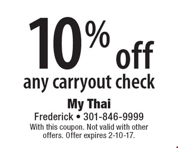 10%off any carryout check. With this coupon. Not valid with other offers. Offer expires 2-10-17.
