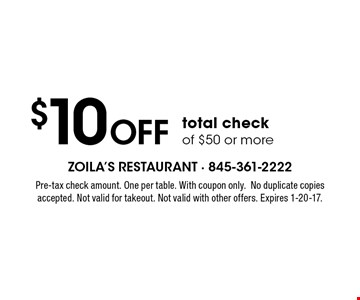 $10 off total check of $50 or more. Pre-tax check amount. One per table. With coupon only.No duplicate copies accepted. Not valid for takeout. Not valid with other offers. Expires 1-6-17.