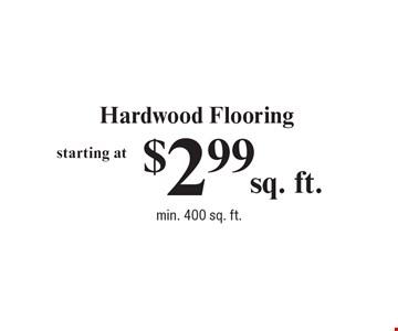 $2.99 Hardwood Flooring min. 400 sq. ft.