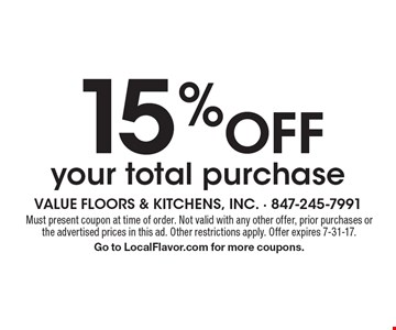 15% Off your total purchase. Must present coupon at time of order. Not valid with any other offer, prior purchases or the advertised prices in this ad. Other restrictions apply. Offer expires 7-31-17. Go to LocalFlavor.com for more coupons.