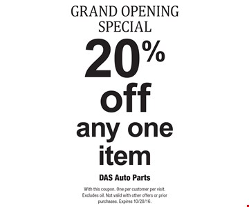 GRAND OPENING SPECIAL 20% off any one item. With this coupon. One per customer per visit. Excludes oil. Not valid with other offers or prior purchases. Expires 10/28/16.