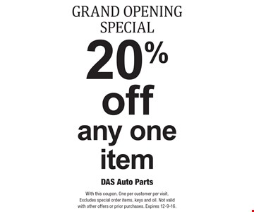 GRAND OPENING SPECIAL 20% off any one item. With this coupon. One per customer per visit. Excludes oil. Not valid with other offers or prior purchases. Expires 12-9-16.
