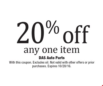 20% off any one item. With this coupon. Excludes oil. Not valid with other offers or prior purchases. Expires 10/28/16.