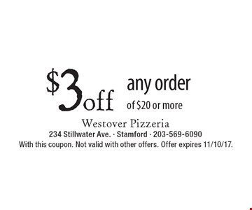 $3 off any order of $20 or more . With this coupon. Not valid with other offers. Offer expires 11/10/17.