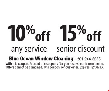 15% off senior discount. 10% off any service. With this coupon. Present this coupon after you receive our free estimate. Offers cannot be combined. One coupon per customer. Expires 12/31/16.