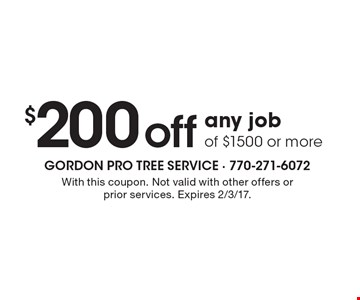 $200 off any job of $1500 or more. With this coupon. Not valid with other offers or prior services. Expires 2/3/17.