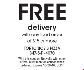 FREE delivery with any food order of $15 or more. With this coupon. Not valid with other offers. Must mention coupon when ordering. Expires 10-28-16. CLPR